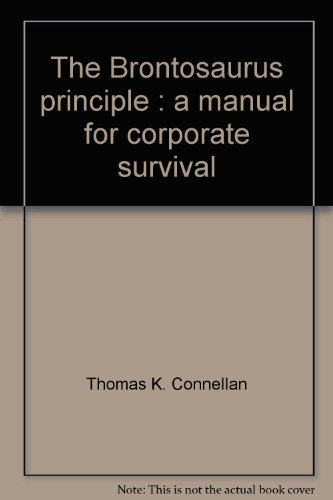 9780130839077: The Brontosaurus principle: A manual for corporate survival