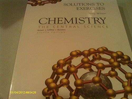 9780130840974: Solutions To Exercises - Roxy Wilson. Chemistry: Central Science - For Brown, Lemay, Burstein (Eighth Editon)