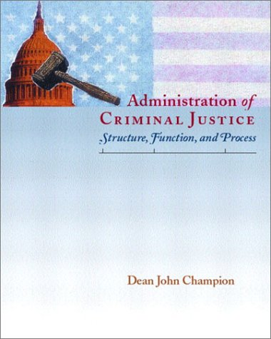 Administration of Criminal Justice: Structure, Function, and