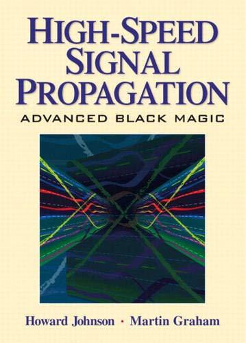 9780130844088: High Speed Signal Propagation: Advanced Black Magic (Prentice Hall Modern Semiconductor Design)