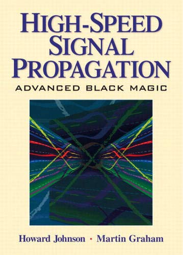High-Speed Signal Propagation Advanced Black Magic: Johnson, Howard; and
