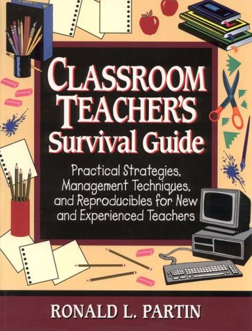 9780130844743: Classroom Teacher's Survival Guide: Practical Strategies,Management Techniques, and Reproducibles for New and Experienced Teachers (J-B Ed: Survival Guides)