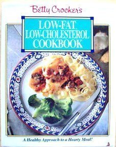 9780130844842: Betty Crocker's Low-Fat, Low-Cholesterol Cookbook (A Healthy Approach to a Hearty Meal!)