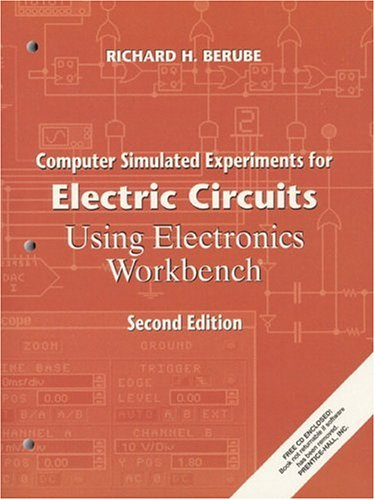 9780130845085: Computer Simulated Experiments for Electric Circuits Using Electronics Workbench (2nd Edition)
