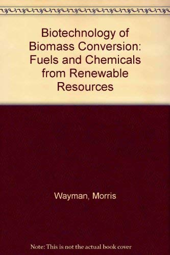 9780130845917: Biotechnology of Biomass Conversion: Fuels and Chemicals from Renewable Resources (Biotechnology Series)