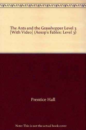 9780130846396: The Ants and the Grasshopper Level 3 [With Video] (Aesop's Fables: Level 3)