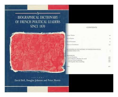 Biographical Dictionary of French Political Leaders Since 1870: David Scott Bell