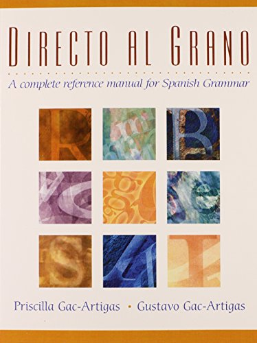 9780130848017: Directo al grano: A Complete Reference Manual for Spanish Grammar