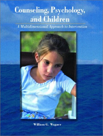 9780130848147: Counseling, Psychology, and Children: A Muiltidimensional Approach to Intervention