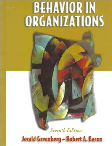 9780130850263: Behavior in Organizations (7th Edition)