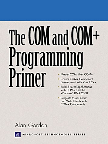 9780130850324: The COM to COM+ Programming Primer (Prentice Hall Series on Microsoft Technologies)