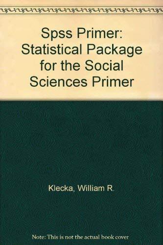 9780130850522: Spss Primer: Statistical Package for the Social Sciences Primer