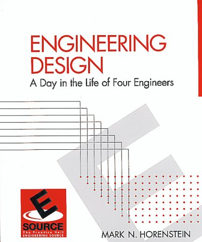 9780130850898: Engineering Design: A Day in the Life of Four Engineers (Revised 1st Edition) (ESource)