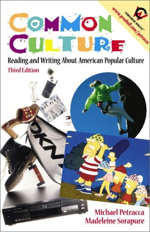 9780130850980: Common Culture: Reading and Writing about American Popular Culture (3rd Edition)