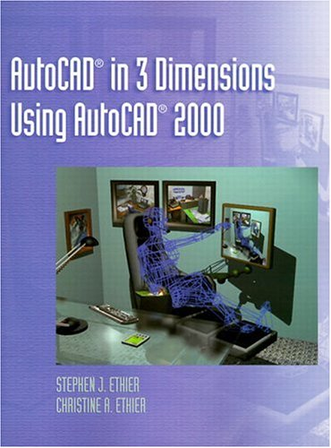 9780130851390: AutoCAD in 3 Dimensions Using AutoCAD 2000