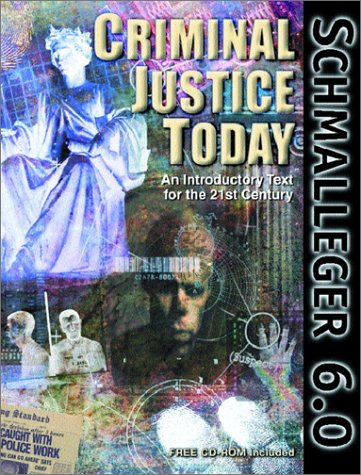 9780130851482: Criminal Justice Today: An Introductory Text for the 21st Century (6th Edition)