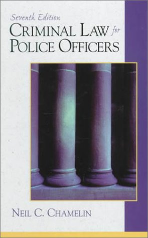 9780130852335: Criminal Law for Police Officers (7th Edition)