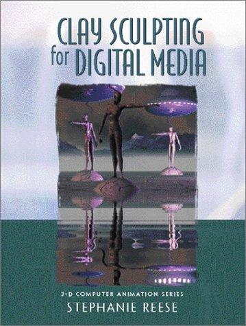 9780130852465: Clay Sculpting for Digital Media