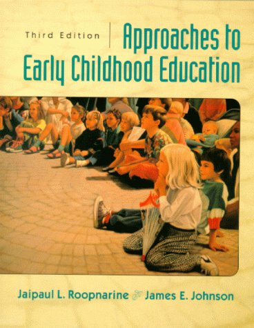 Approaches to Early Childhood Education (3rd Edition): Jaipaul L. Roopnarine,