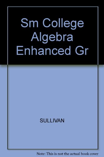 9780130853035: Sm College Algebra Enhanced Gr