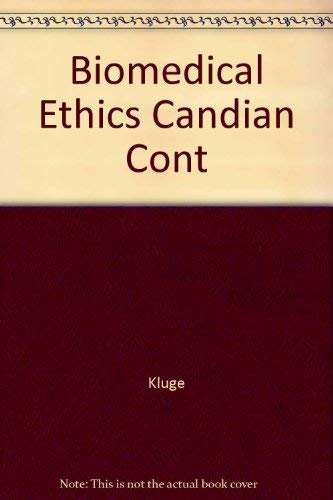 Biomedical Ethics Canadian Cont: Kluge