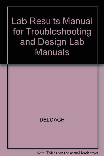 Lab Results Manual for Troubleshooting and Design Lab Manuals: Moss, DeLoach, Ambrosio