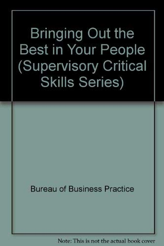 9780130856555: Bringing Out the Best in Your People (Supervisory Critical Skills Series)