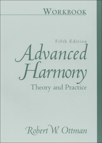 9780130856999: Workbook for Advanced Harmony: Theory and Practice