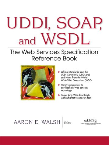 9780130857262: UDDI, SOAP, and WSDL: The Web Services Specification Reference Book