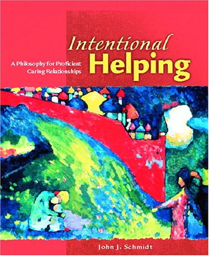 9780130858450: Intentional Helping: A Philosophy for Proficient Caring Relationships