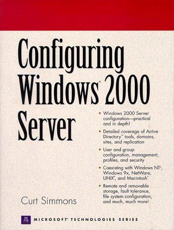 9780130858580: Configuring Windows 2000 Server