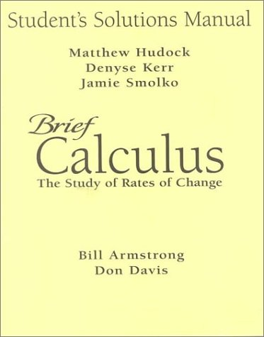 9780130858825: Brief Calculus: The Study of Rates of Change