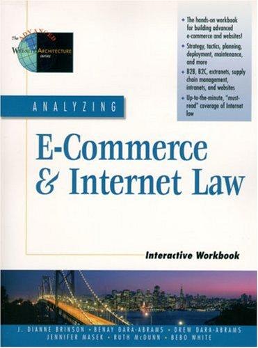 Analyzing E-Commerce and Internet Law Interactive Workbook: Jennifer D. Masek;