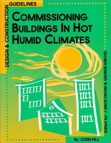 9780130859112: Commissioning Buildings in Hot Humid Climates: Designs and Construction Guidelines