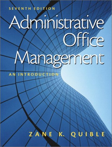 Administrative Office Management: An Introduction (7th Edition): Zane K. Quible