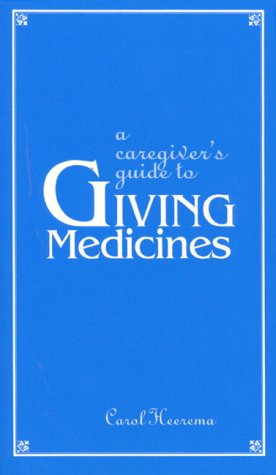 9780130861122: A Caregivers Guide to Giving Medicines