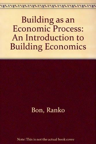 9780130861665: Building As an Economic Process: An Introduction to Building Economics