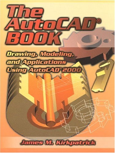9780130862020: The AutoCAD Book: Drawing, Modeling and Applications Using AutoCAD 2000
