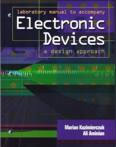 Electronic Devices A Design Approach by Marian: Marian K. Kazimierczuk