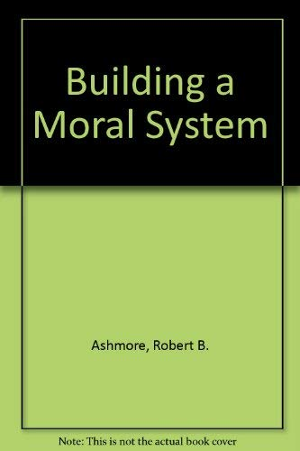 9780130862655: Building a Moral System