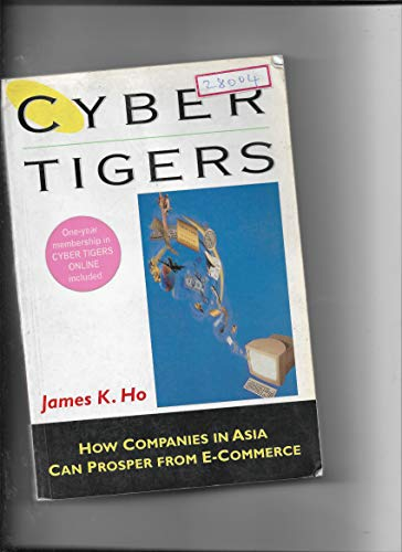 9780130863621: Cyber Tigers: How Companies in Asia Can Prosper from E-Commerce