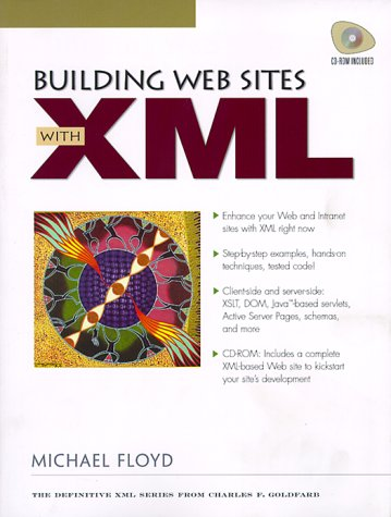 9780130866011: Building Web Sites with XML (Charles F.Goldfarb XML)