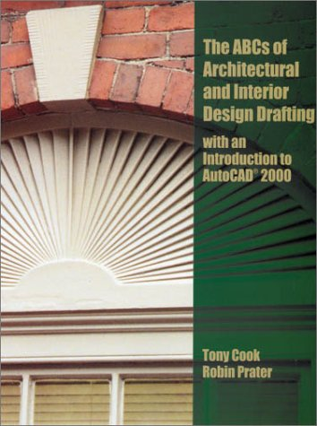 9780130866370: ABC's of Architectural and Interior Design Drafting with an Introduction to AutoCAD 2000