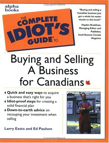 9780130867193: The Complete Idiot's Guide to Buying & Selling a Business for Canadians