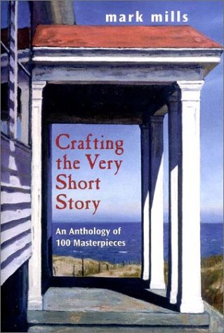 9780130867629: Crafting the Very Short Story: An Anthology of 100 Masterpieces