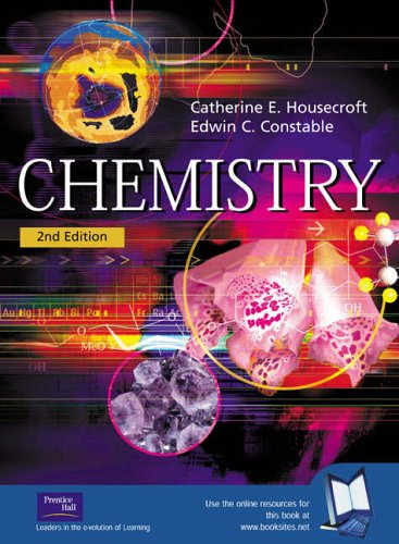 Chemistry: An Introduction to Organic, Inorganic and: Prof Catherine Housecroft,