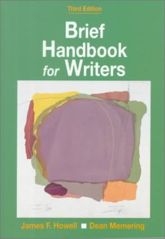 Brief Handbook for Writers, 3rd Edition: Howell, James F.;