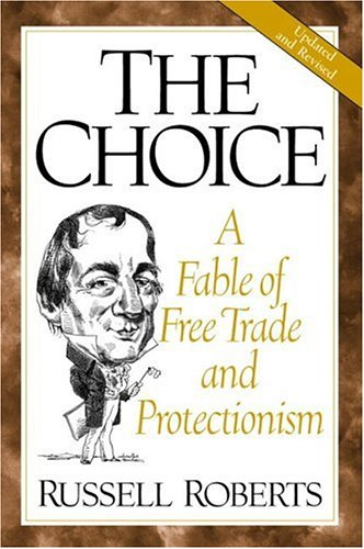 9780130870520: The Choice: A Fable of Free Trade and Protectionism Updated Edition