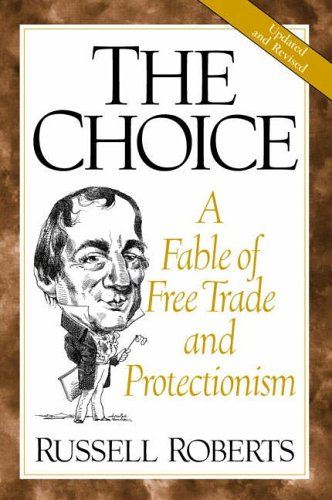 9780130870520: The Choice: A Fable of Free Trade and Protectionism