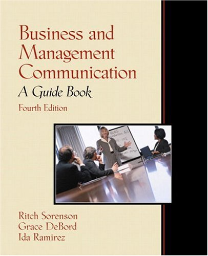 Business and Management Communication: A Guide Book (4th Edition): Ritch Sorenson, Grace DeBord, ...
